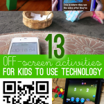 13 Activities for Kids Using Technology Off-Screen