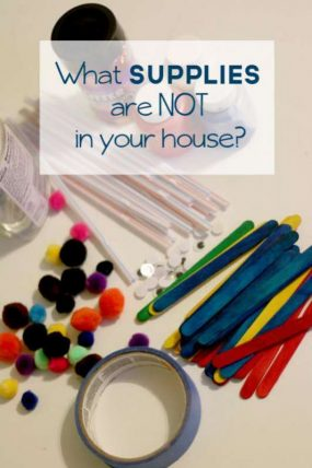 What Supplies Are NOT in your House?