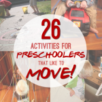 26 Gross Motor Activities for Preschoolers to Like to MOVE!