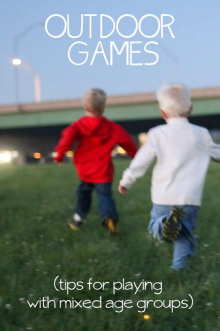 Awesome tips to play outdoor games for all ages, together -- ways to make games work for mixed ages