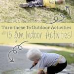 Turn These 15 Outdoor Activities into 15 Fun Indoor Activities for Kids