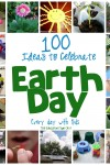 100-Ways-to-Celebrate-Earth-Day-Every-Day-with-Kids-form-The-Educators-Spin-On-It