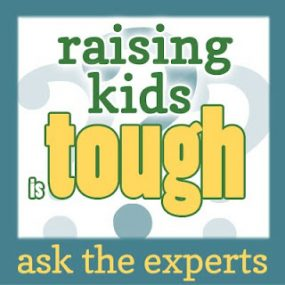 Raising Kids is Tough : Ask the Experts