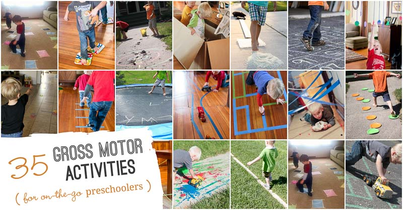 35 gross motor activities for preschoolers that like to move for Indoor large motor activities for toddlers
