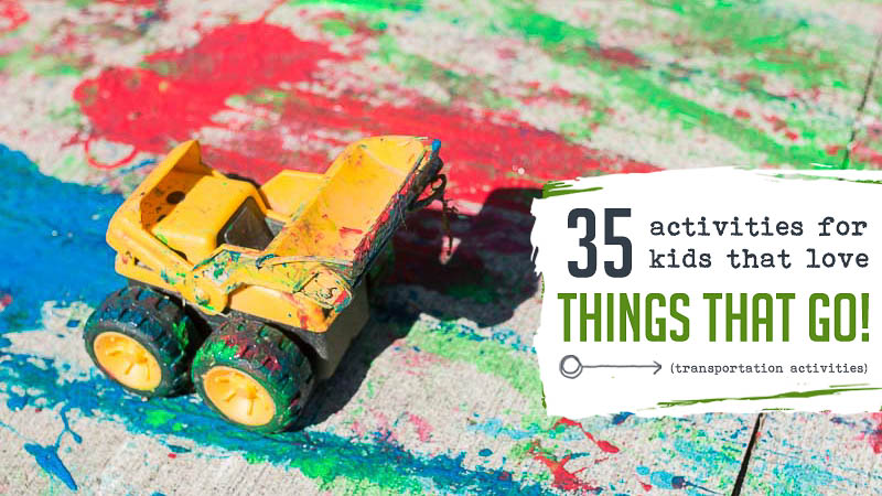 Transportation Activities for Preschoolers - Things That GO!