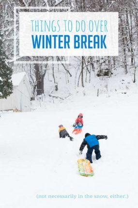 Fun Things to Do Over Winter Break (Winter Break Bucket List for Kids)