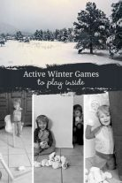 Active indoor winter activities for kids when it's too cold to go out!