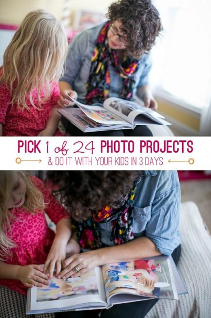 Choose 1 of these 24 photo project and do it with the kids -- in 3 days!