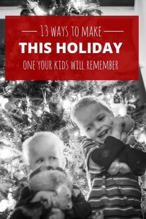 I need this! How to slow down and make a memorable holiday for the kids.