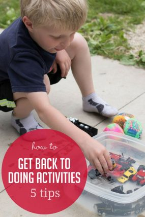 5 Tips to Get Back to Doing Activities