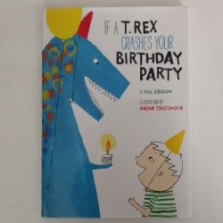 If A T.Rex Crashes Your Birthday Party by Jill Esbaum