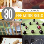 Promote Fine Motor Skills with 30 Materials & Activities