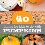 Pumpkin Activities for Kids! 40 Ways to Learn, Play & Decorate!