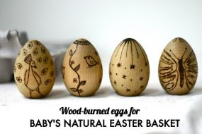 Baby's Natural Easter Basket: Wood-Burned Eggs