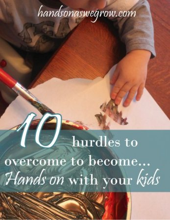 Become a hands on mom with your kids.