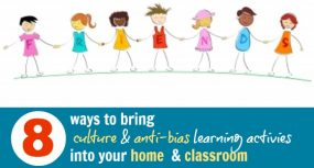 Bring Culture & Anti-Bias Learning into Your Home & Classroom