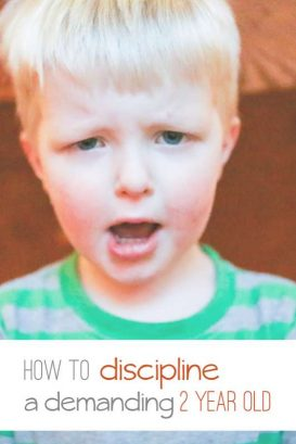 How to discipline a 2 year old who is stubborn and demanding