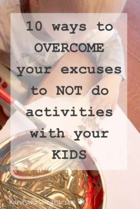 Excuses (and how to overcome them) for NOT doing activities with your kids