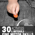 Promote Fine Motor Skills with 30 Activities & Materials