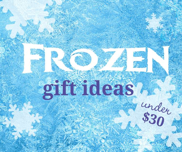 Awesome Frozen gift ideas for under $30