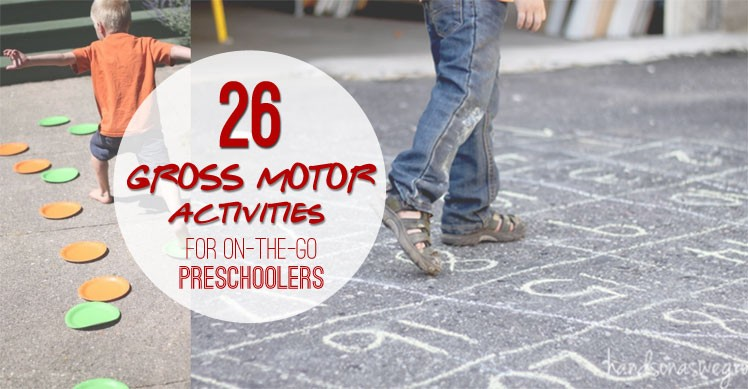 26 gross motor activities for preschoolers that are on the go