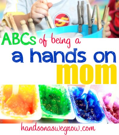 ABCs of Being a Hands on Mom