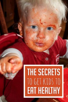 The Secrets to Get Kids to Eat Healthy