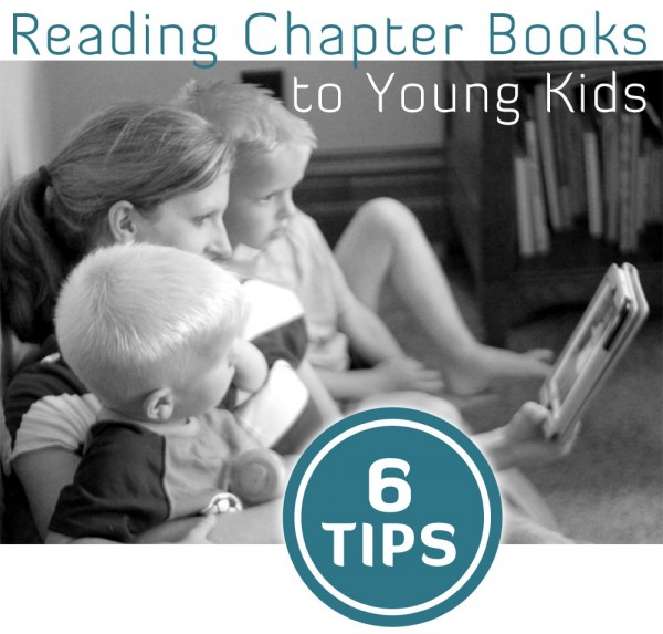 6 Tips for Reading Chapter Books to [very] Young Kids