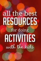 Find all the resources you need to do activities with the kids