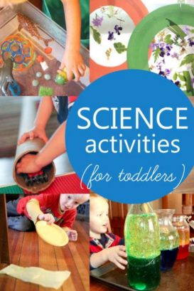 A bunch of science activities for toddlers that would be great for a science theme