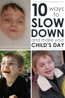 10 Simple Ways to Slow Down & Make Your Child's Day