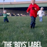 The 'For Boys' Label and What I Mean By It