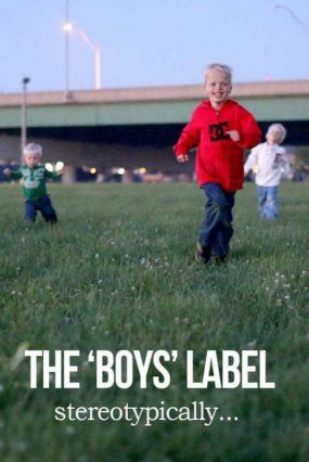 The stereotypical boy label ---should it be used?