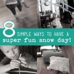 8 Simple Ways for a Fun Snow Day!